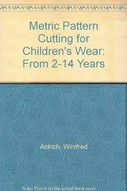 Metric Pattern Cutting For Childrens Wear From 2 14 Years