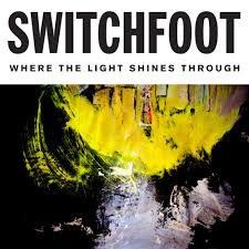 The Light That Shines In Me Switchfoot Where The Light Shines Through Lyrics Genius