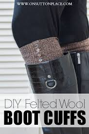 diy felted wool boot cuffs from a repurposed wool sweater on sutton place