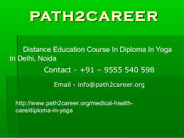distance education course in diploma in yoga in delhi noida  path2careerpath2career distance education course in diploma in yoga in delhi noida email info path2careerpath2career