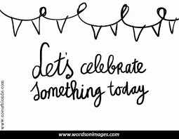 Inspirational Quotes About Celebrating Life Best Download With Gorgeous Quotes To Celebrate Life