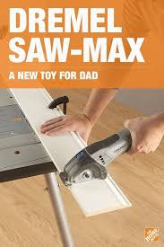 help dad tackle any project with the dremel saw max he ll make perfectly straight and