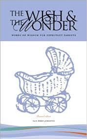 the wish the wonder words of wisdom for expectant pas gail perry johnston 9780979334511 amazon books
