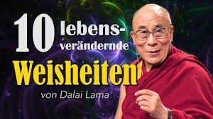 Dalai Lama 10 Lebensverändernde Weisheiten Youtube