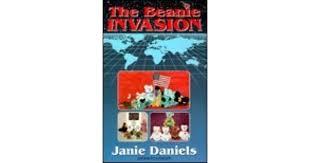 The Beanie Invasion by Janie E. Daniels