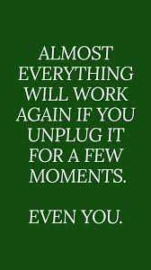 Unplug Quotes Relax Quotes Self Care Quotes Quotes Life Quotes