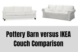 pottery barn versus ikea couch which
