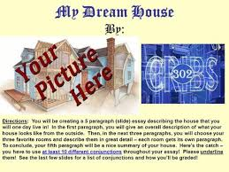vocabulary words for assigned books ppt video online  my dream house by directions you will be creating a 5 paragraph slide