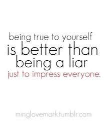 Just Be True To Yourself Quotes
