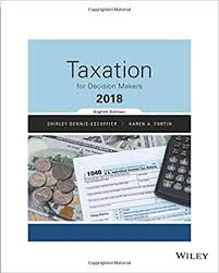 Test Bank ] Taxation for Decision Makers, 2018- 8th Edition,Dennis ...