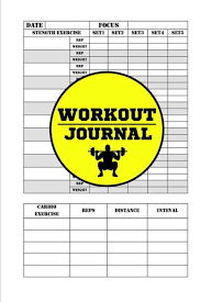 Daily Workout Journal Workout Journal Daily Workout Log Track Your Fitness And Workouts Fitness Journal Fitness Journal And Diary Workout Log Paperback