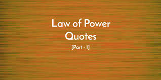 Power Quotes Amazing 48 Most Useful Law Of Power Quotes To Understand Life Beautifully