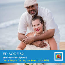 The Reluctant Spouse - Getting Your Partner on Board with FIRE with Curtis  Mays | House of FI - Financial Independence for Families
