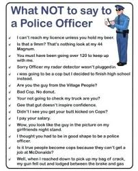 What not to say to a police officer | Memes.com via Relatably.com