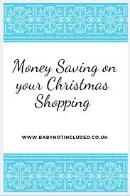 Money Saving On Your Christmas Shopping Www Babynotincluded Co Uk