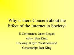 understand the effects of e commerce on society ppt video online  why is there concern about the effect of the internet in society e commerce