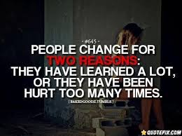 Quotes About Change And Love Impressive People Change For Two Reasons QuotePix Quotes Pictures