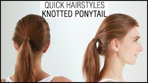 Quick Ponytail Hairstyles Easy And Quick Hairstyle In 1 Minute Knotted Ponytail Hairstyles