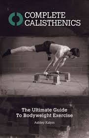 1000 ideas about Ido Portal Diet on Pinterest Ido Portal 30. Complete Calisthenics The Ultimate Guide to Bodyweight Exercise