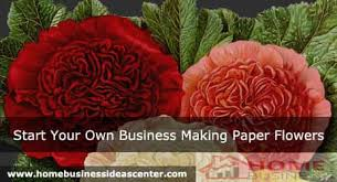 Paper Flower Business Start Your Own Business Making Paper Flowers With Passion