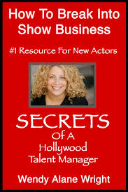 Wendy Alane Wright Secrets Of A Hollywood Talent Manager How To