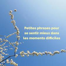 Petites Phrases Pour Se Sentir Mieux Dans Les Moments Difficiles