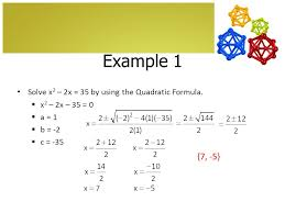 example 1 solve x 2 2x 35 by using the quadratic formula