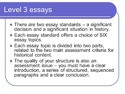 writing level essays an initial guide key principles the key  level 3 essays there are two essay standards a significant decision and a significant situation