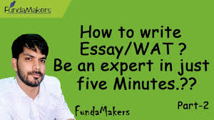 how to write essay wat be an expert in just five minutes part  how to write essay wat be an expert in just five minutes part 2