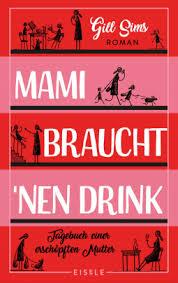 Mami Braucht Nen Drink Gill Sims 9783961610082 Netgalley