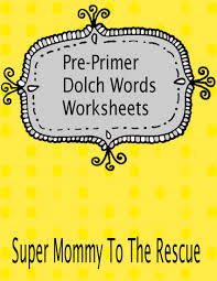dolch primer pre primer dolch words worksheets now released super mommy to the