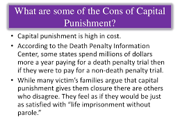 the pros and cons of capital punishemt who are its most likely candidates