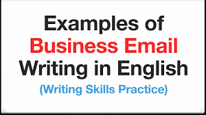 Writing Skills Examples Of Business Email Writing In English Writing Skills
