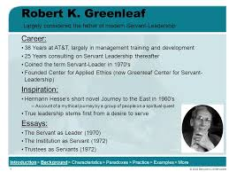 an introduction to the power of leadership through service ppt  robert k greenleaf career inspiration essays