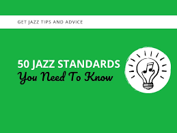 Green Dolphin Street Chart 50 Jazz Standards You Need To Know Learn Jazz Standards