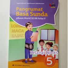 Cuplikan soal uas semester 1 kelas x mapel bahasa sunda : Buku Bahasa Sunda Kelas 5 Kurikulum 2013 Revisi 2017 Guru Ilmu Sosial