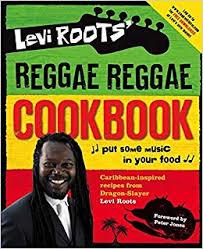 <b>Levi Roots</b>' <b>Reggae Reggae</b> Cookbook: Amazon.co.uk: <b>Levi Roots</b> ...