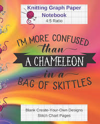 Create Your Own Knitting Chart More Confused Than A Chameleon Knitting Graph Paper Notebook