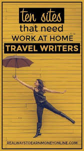 ideas work home. 10 sites that need work at home travel writers now ideas