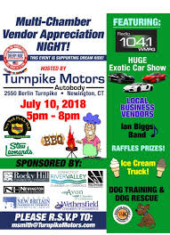 tuesday july 10th turnpike motors will be hosting their phenomenal annual multi chamber event from 5 00 8 00 pm if you would like to have a booth at