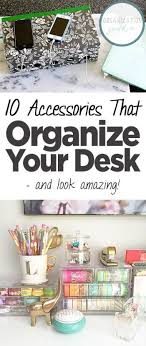 office desk organization tips. 10 Accessories That Organize Your Desk \u2014 And Look Amazing! Organization, How To Office Organization Tips A