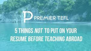 5 Things Not To Put On Your Resume Before Teaching Abroad Youtube
