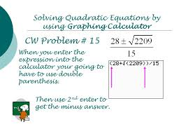 5 solving quadratic equations by using graphing calculator