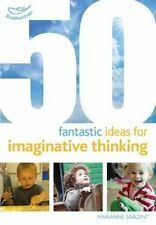 50 Fantastic Ideas for Imaginative Thinking by Marianne Sargent ...