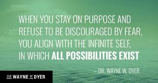 Dr Wayne Dyer Quotes Inspiration Is Fear Holding You Back From Fulfilling Your Life Purpose