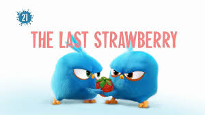 Angry Birds Blues - The Last Strawberry - YouTube