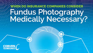 Fundus Chart Does Insurance Consider Fundus Photography Medically Necessary