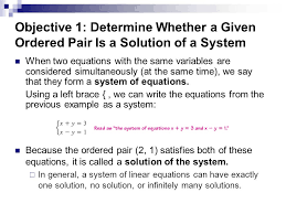 objective 1 determine whether a given ordered pair is a solution of a system