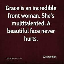 Shes Beauty Shes Grace Quote Best Of Alex Crothers Quotes QuoteHD