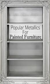 Silver paint for furniture Bedroom Painted Furniture Ideas Popular Metallic Colors For Painted Furniture Painted Furniture Ideas Painted Furniture Ideas Painted Furniture Ideas Popular Metallic Colors For Painted